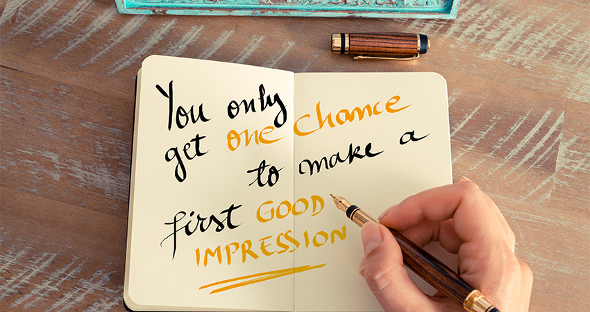 First Impression is Everything…